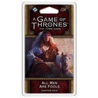 A Game of Thrones LCG All Men Are Fools